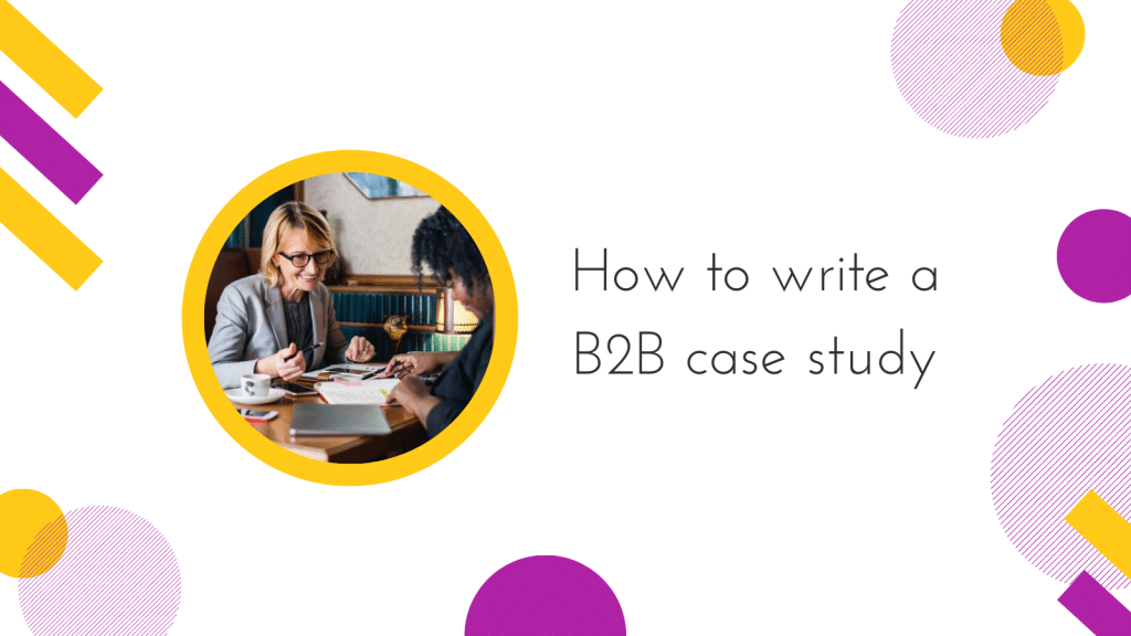 How to write a B2B case study