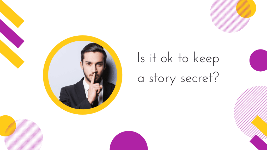 Cover image for Is it ok to keep a story secret?