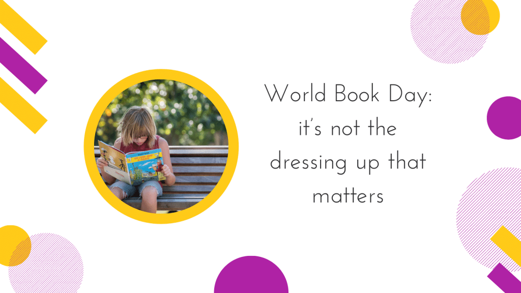 Cover image for World Book Day: it's not the dressing up that matters