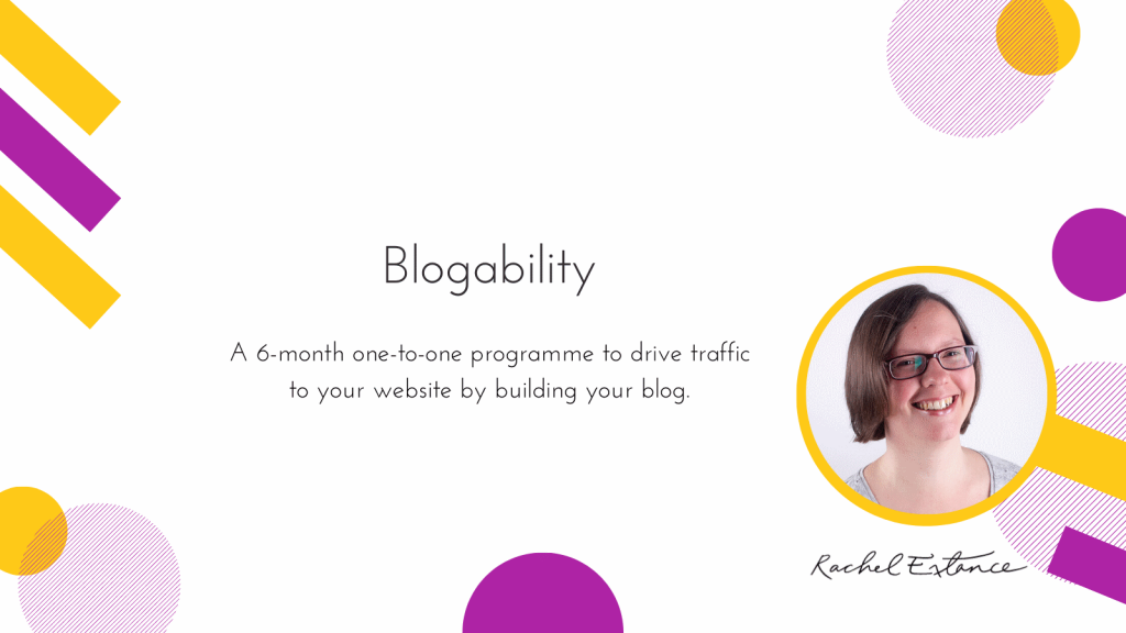 Cover image for Blogability: A 6-month one-to-one programme to drive traffic to your website by building your blog.