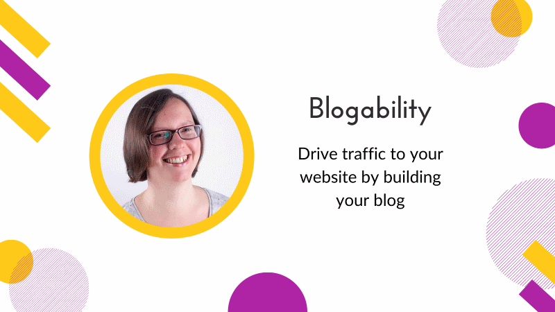 Blogability: A 6-month one-to-one programme to drive traffic to your website by building your blog.