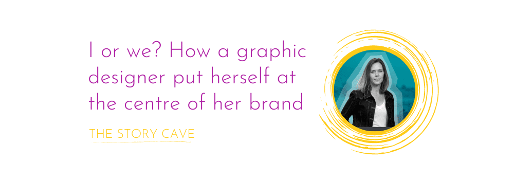 I or we? How a graphic designer put herself at the centre of her brand