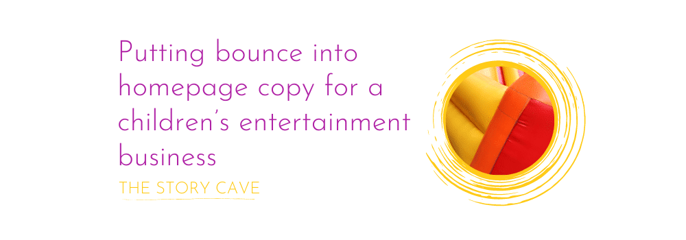 Putting bounce into homepage copy for a children's entertainment business