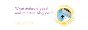 What makes a good and effective blog post?