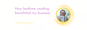 How bedtime reading benefitted my business