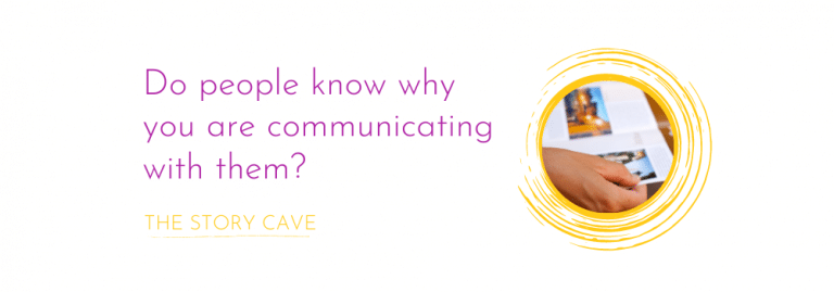 Do people know why you are communicating with them?