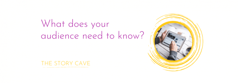 What does your audience need to know?