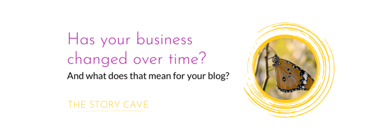 Has your business changed over time? And what does it mean for your blog?